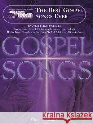 The Best Gospel Songs Ever: E-Z Play Today Volume 394 Hal Leonard Publishing Corporation 9780634016028 Hal Leonard Publishing Corporation