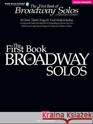 First Book of Broadway Solos: Mezzo-Soprano/Alto Edition [With CD with Piano Accompaniments by Laura Ward] Joan Boytim 9780634022821