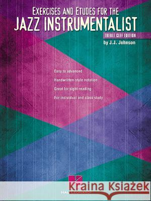 Exercises and Etudes for the Jazz Instrumentalist: Treble Clef Edition Johnson J 9780634028656