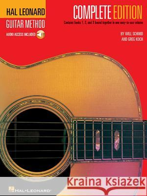Hal Leonard Guitar Method, - Complete Edition: Books 1, 2 and 3 Bound Together in One Easy-To-Use Volume! Will Schmid Greg Koch Will Schmid 9780634047015
