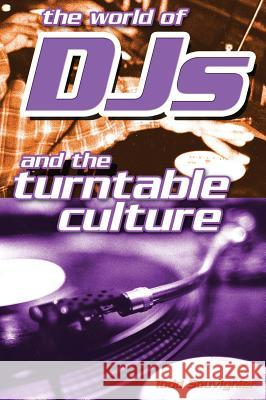The World of Djs and the Turntable Culture Todd Souvignier 9780634058332
