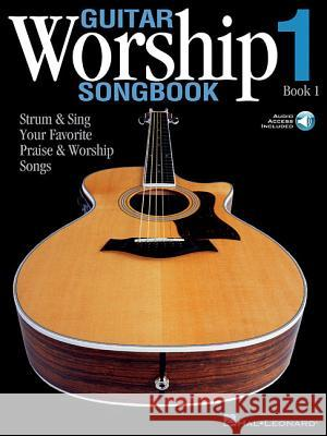 Guitar Worship Songbook, Book 1: Strum & Sing Your Favorite Praise & Worship Songs [With CD] Various Artists Hal Leonard Publishing Corporation 9780634078965 Hal Leonard Publishing Corporation