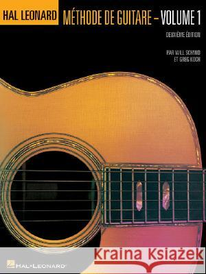 Hal Leonard Guitar Method Book 1: French Edition Book Only Will Schmid Greg Koch 9780634087202