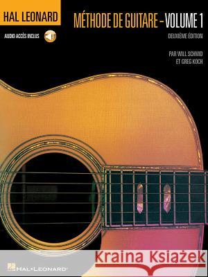 Hal Leonard Guitar Method Book 1: French Edition Book/CD Pack Will Schmid Greg Koch 9780634096419