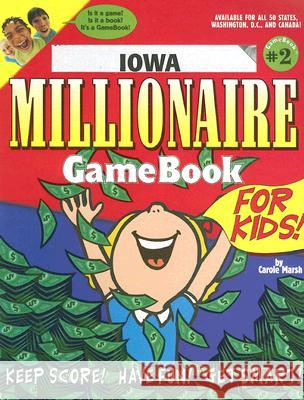 Iowa Millionaire Game Book for Kids!: Game Book #2 Carole Marsh 9780635000460 Gallopade International