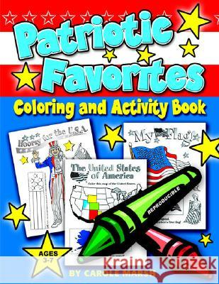 Patriotic Favorites-Coloring and Activity Book Carole Marsh 9780635010315 Gallopade International