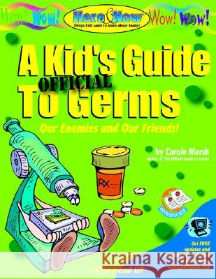 A Kid's Official Guide to Germs Carole Marsh Gallopade International 9780635010827