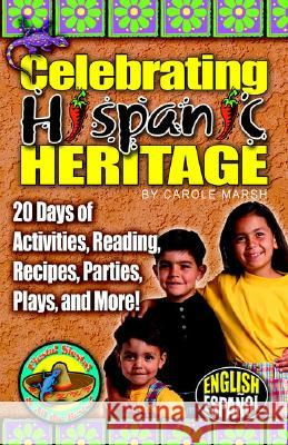 Celebrating Hispanic Heritage Carole Marsh 9780635021199