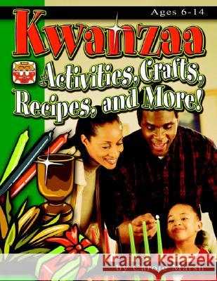 Kwanzaa: Activities, Crafts, Recipes, and More! Carole Marsh 9780635021731