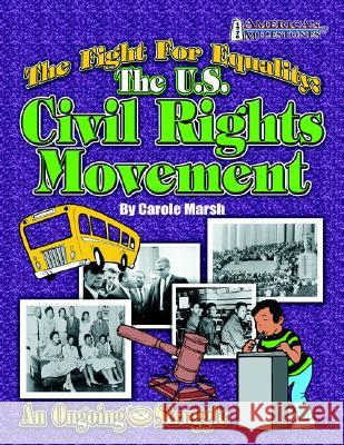 The Fight for Equality: The U.S. Civil Rights Movement Carole Marsh 9780635023506