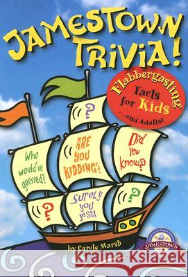 Jamestown Trivia: Flabbergasting Facts for Kids... and Adults! Carole Marsh 9780635063175