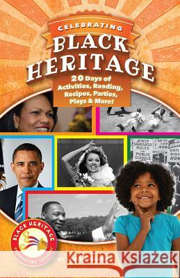 Celebrating Black Heritage: 20 Days of Activities, Reading, Recipes, Parties, Plays, and More! Carole Marsh 9780635118080