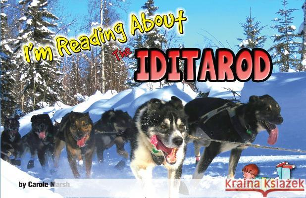 I'm Reading about the Iditarod Carole Marsh 9780635122049
