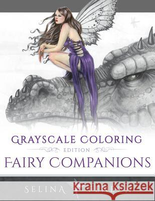 Fairy Companions - Grayscale Coloring Edition Selina Fenech 9780648026907 Fairies and Fantasy Pty Ltd