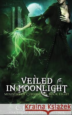 Veiled in Moonlight C. J. Archer 9780648214670 C.J. Archer