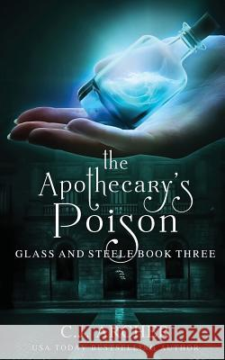 The Apothecary's Poison C. J. Archer 9780648214816 C.J. Archer