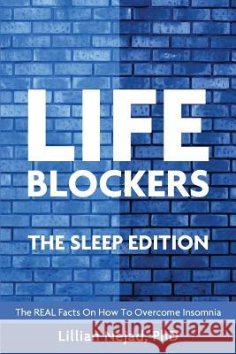 Lifeblockers: The Sleep Edition Lillian Nejad 9780648240525