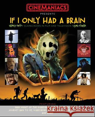 If I Only Had a Brain: Scarecrows in Film and TV Australia Cinemaniacs Gambin Lee 9780648269922