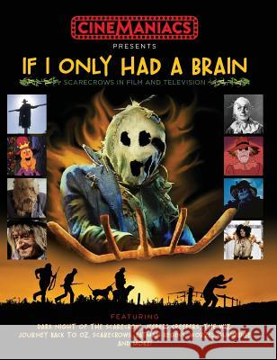 If I Only Had a Brain: Scarecrows in Film and TV Australia Cinemaniacs 9780648269939