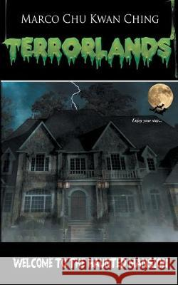 Welcome to the Haunted Mansion: Terrorlands Marco Kwan Ching Chu   9780648276036