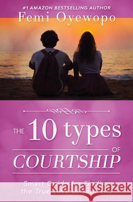 The Ten Types of Courtship Femi Emmanuel Oyewopo 9780648283430