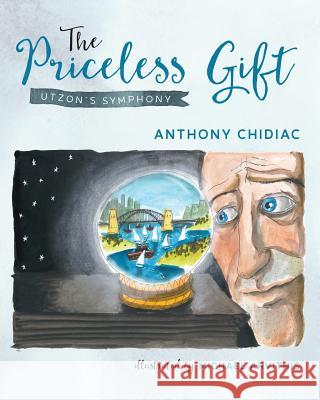 The Priceless Gift: Utzon's Symphony Anthony Chidiac Michael Arvithis 9780648285700