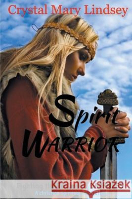 Spirit Warrior: Fighting the Realms of Darkness Crystal Mary Lindsey Heather Upchurch 9780648322535