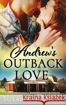 Andrew's Outback Love Susan Horsnell   9780648327097