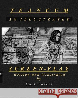 Teancum: An Illustrated Screenplay Mark Parker Mark Parker 9780648347613