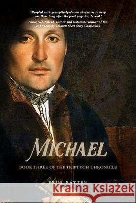 Michael: Book Three of the Triptych Chronicle Prue Batten 9780648369103