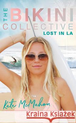 Lost in La: The Bikini Collective Kate McMahon 9780648478201