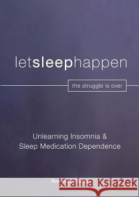 Unlearning Insomnia & Sleep Medication Dependence Rosemary Clancy 9780648514312