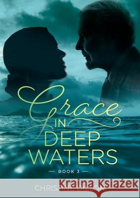 Grace in Deep Waters Christine Dillon 9780648589006