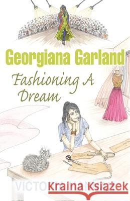 Georgiana Garland Fashioning A Dream Victoria Hannah 9780648680291