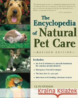 The Encyclopedia of Natural Pet Care C. J. Puotinen Beverly Cappel-King 9780658009969