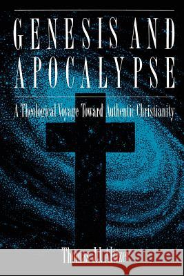 Genesis and Apocalypse : ATheology Voyage Toward Authentic Christianity Thomas J. J. Altizer 9780664221836