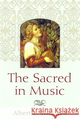 The Sacred in Music Albert L. Blackwell 9780664224868