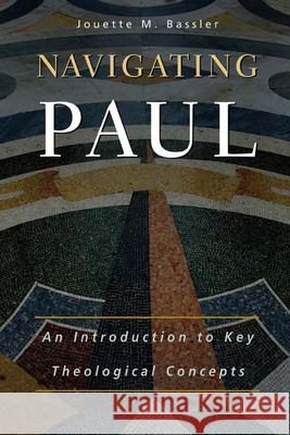Navigating Paul Jouette M. Bassler 9780664227418 Westminster John Knox Press