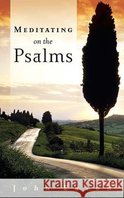 Meditating on the Psalms John Eaton 9780664229306