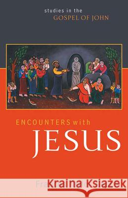 Encounters with Jesus : Studies in the Gospel of John Frances Taylor Gench 9780664230067