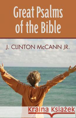 Great Psalms of the Bible J. Clinton, Jr. McCann 9780664231767