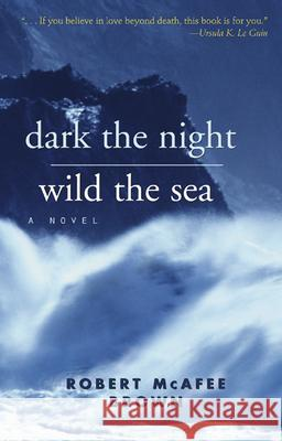 Dark the Night, Wild the Sea Phyllis Ed. F. Ed. Phyllis Ed. F. Brown 9780664232368
