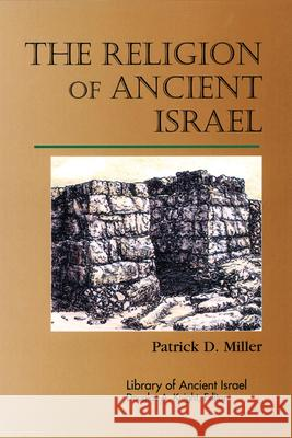 The Religion of Ancient Israel Ron Miller 9780664232375