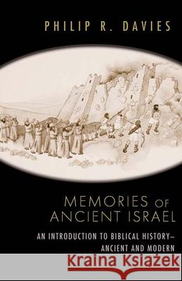 Memories of Ancient Israel: An Introduction to Biblical History--Ancient and Modern  9780664232887