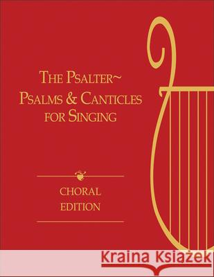 The Psalter, Choral Edition: Psalms and Canticles for Singing Hal H. Hopson 9780664237042