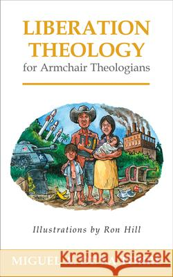 Liberation Theology for Armchair Theologians Miguel A. D 9780664238131