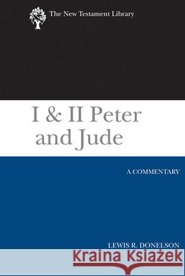 I & II Peter and Jude : A Commentary Lewis R. Donelson 9780664239800