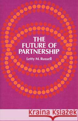 The Future of Partnership Letty M. Russell 9780664242404