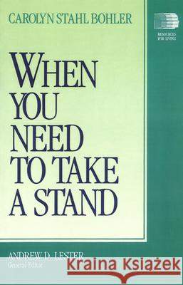 When You Need to Take a Stand Carolyn S. Bohler 9780664250515