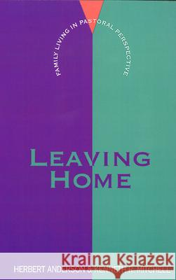 Leaving Home Herbert Anderson Kenneth R. Mitchell 9780664251277